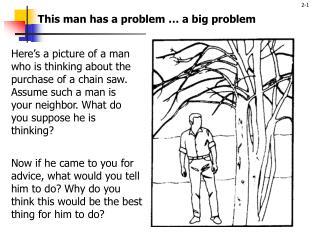 This man has a problem … a big problem