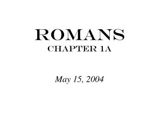 Romans Chapter 1a