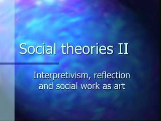 Social theories II