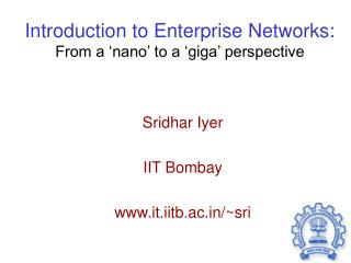 Introduction to Enterprise Networks: From a 'nano' to a 'giga' perspective
