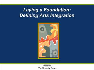 Laying a Foundation: Defining Arts Integration
