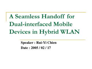 A Seamless Handoff for  Dual-interfaced Mobile Devices in Hybrid WLAN