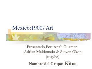 Mexico:1900s Art