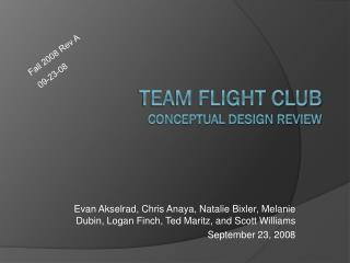 Team Flight Club Conceptual Design Review