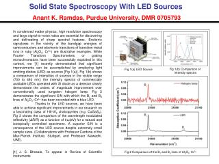 Solid State Spectroscopy With LED Sources Anant K. Ramdas, Purdue University, DMR 0705793