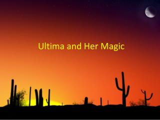 Ultima and Her Magic