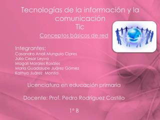 Tecnologías  de la información  y la  comunicación Tic