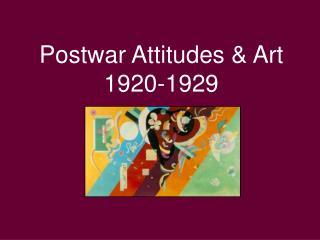 Postwar Attitudes & Art 1920-1929