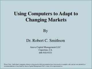 Using Computers to Adapt to Changing Markets