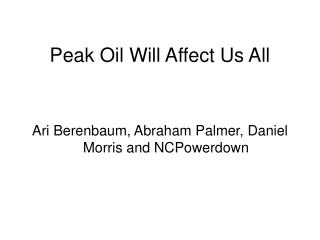 Peak Oil Will Affect Us All