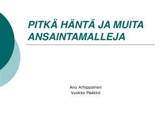 PITKÄ HÄNTÄ JA MUITA ANSAINTAMALLEJA