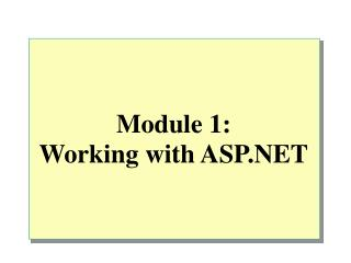 Module 1:  Working with ASP.NET