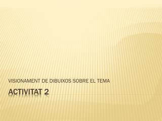 ACTIVITAT 2