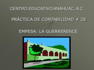 CENTRO EDUCATIVO ANAHUAC, A.C.