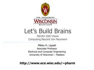 Let�s Build Brains MICRO 2007 Panel Computing Beyond Von Neumann