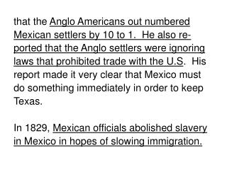 that the  Anglo Americans out numbered  Mexican settlers by 10 to 1.  He also re-