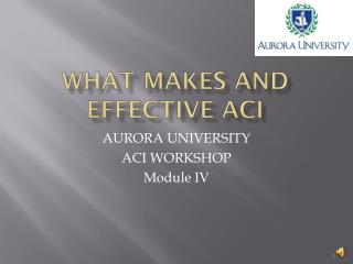 What Makes and effective aci