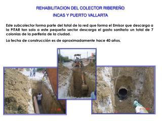REHABILITACION DEL COLECTOR RIBEREÑO INCAS Y PUERTO VALLARTA
