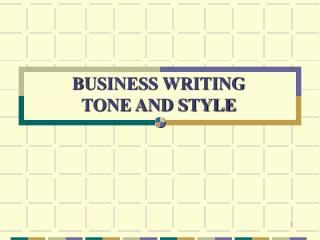 BUSINESS WRITING  TONE AND STYLE