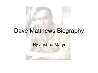Dave Matthews Biography