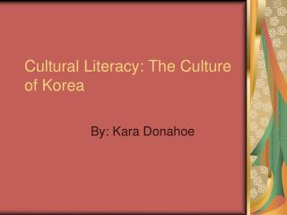 Cultural Literacy: The Culture of Korea