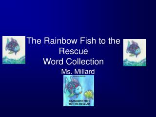 The Rainbow Fish to the Rescue  Word Collection