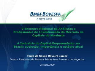 Paulo de Sousa Oliveira Junior Diretor Executivo de Desenvolvimento e Fomento de Negócios