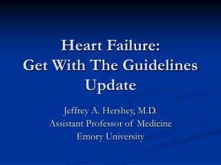 Heart Failure:         Get With The Guidelines Update