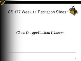 CS 177 Week 11 Recitation Slides