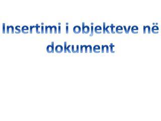 Insertimi i  objekteve në dokument