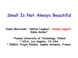 Small Is Not Always Beautiful