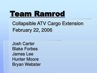 Team Ramrod Collapsible ATV Cargo Extension       February 22, 2006