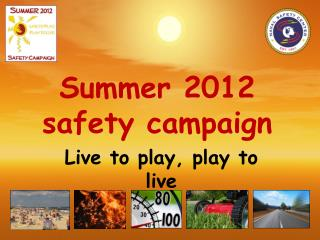 Summer 2012 safety campaign