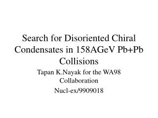 Search for Disoriented Chiral Condensates in 158AGeV Pb+Pb Collisions