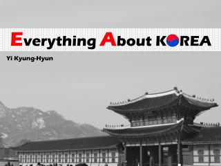 E verything  A bout KOREA