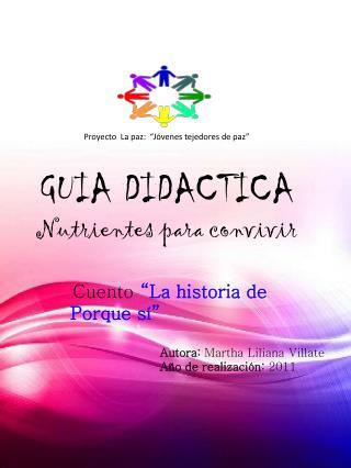 """Proyecto  La paz:  """"Jóvenes tejedores de paz"""" GUIA DIDACTICA Nutrientes para convivir"""