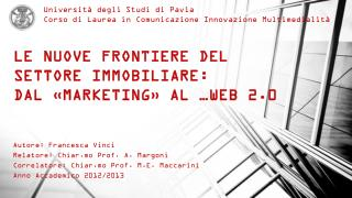LE NUOVE FRONTIERE DEL SETTORE IMMOBILIARE:  DAL «MARKETING» AL …WEB 2.0