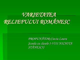 VARIETATEA       RELIEFULUI ROMÂNESC