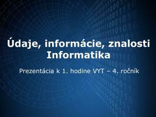 Údaje, informácie, znalosti Informatika