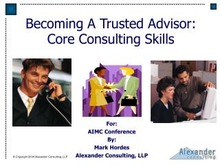 Becoming A Trusted Advisor: Core Consulting Skills