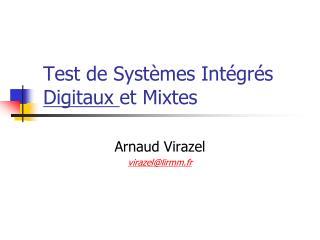 Test de Systèmes Intégrés  Digitaux  et Mixtes