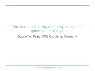 Structure and scaling of nearby clusters of galaxies – in X-rays