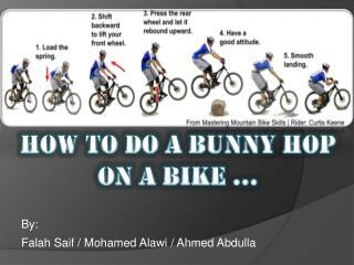 How to do a Bunny hop On a bike ...