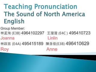 Teaching Pronunciation The Sound of North America English