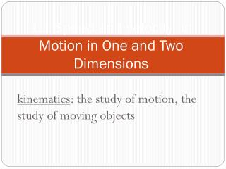 1.1 Speed and velocity  in Motion in One and Two Dimensions
