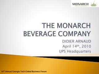 THE MONARCH BEVERAGE COMPANY