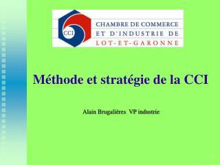 Méthode et stratégie de la CCI