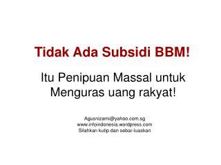 Tidak Ada Subsidi BBM!