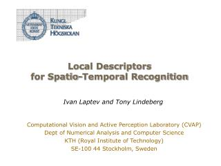 Local Descriptors for Spatio-Temporal Recognition