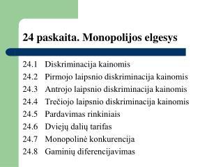 24 paskaita. Monopolijos elgesys